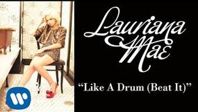 Lauriana Mae - Like a Drum (Beat It) [Official Audio]